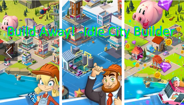 Build Away Idle City Builder