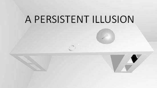 A Persistent Illusision