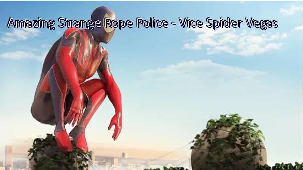 increíble cuerda extraña policía vice araña vegas