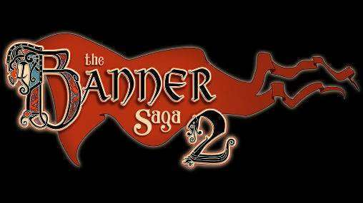 Banner Saga 2 APK Android Game Free Download