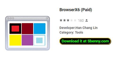 browserx6 a payé