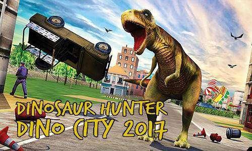 dinosaurio cazador de dinosaurios ciudad 2017