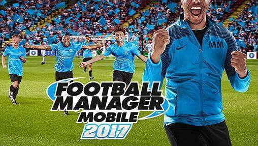 football manager 2017 mobile free download