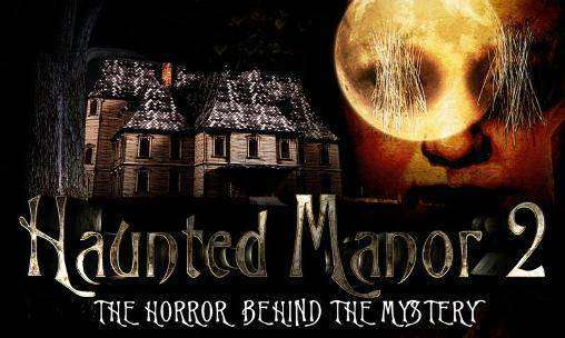 Haunted Manor 2: The Horror Behind The Mistery