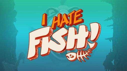 Je déteste poisson