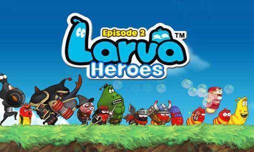 Larve Helden: Episode2