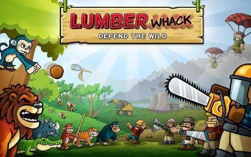 Lumberwhack: защищать дикую природу