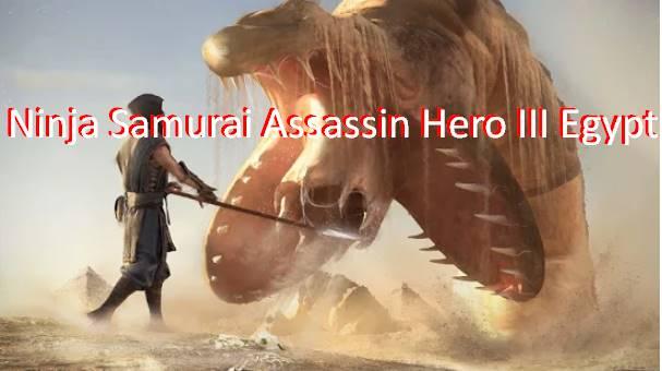 ninja samouraï assassin héros III egypte