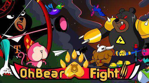 Oh Bear ! Fight !