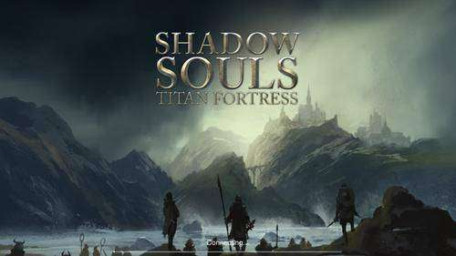Shadow Souls: Titan Fortress