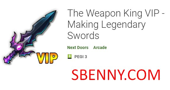 il re delle armi vip facendo spade leggendarie