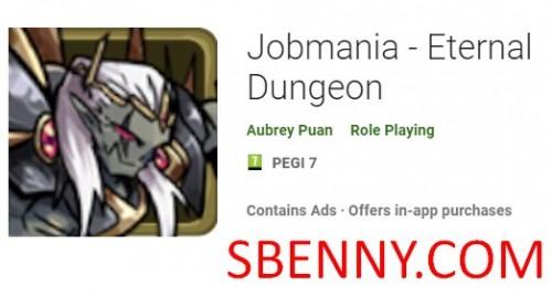 Jobmania - Eternal Dungeon + MOD