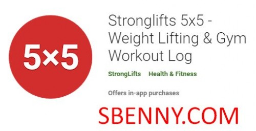 Stronglifts 5x5 - Weight Lifting & Gym Workout Log + MOD