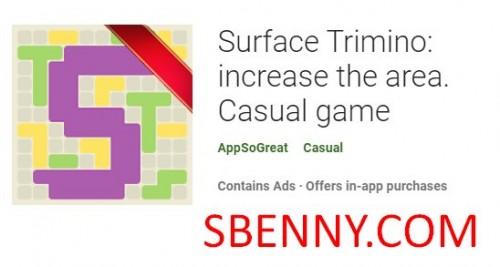Surface Trimino: augmente la surface. Jeu occasionnel