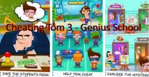 Cheating Tom 3 - Genius School + MOD
