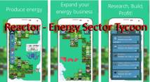 Reactor - Energy Sector Tycoon + MOD