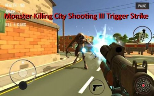 Monster Killing City Shooting III Trigger Strike + MOD