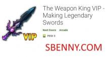 The Weapon King VIP - Haciendo espadas legendarias + MOD