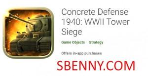 Защита бетона 1940: Осада Башни Второй мировой войны