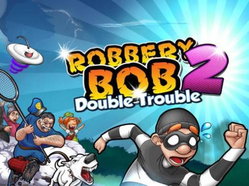 Robbery Bob 2: Double Trouble + MOD