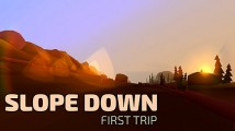 Slope Down: First Trip + MOD