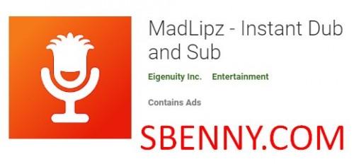 MadLipz - Instant Dub и Sub + MOD