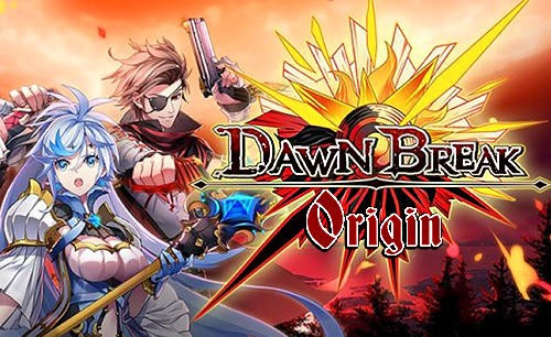 Dawn Break-Origin- + MOD