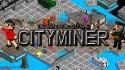 City Miner: Mineral Krieg + MOD