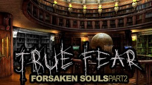 True Fear: Forsaken Souls Part 2 + MOD