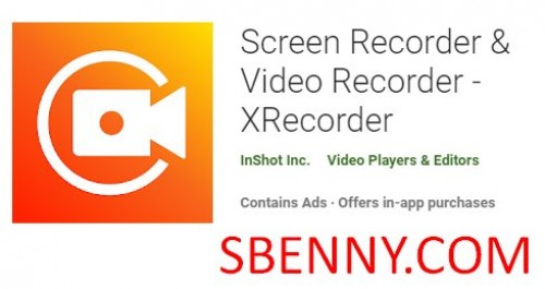 Screen Recorder & amp; Video Recorder - XRecorder + MOD