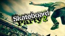 Skateboard Party 2 + MOD