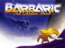 Barbaric: The Golden Eroe + MOD