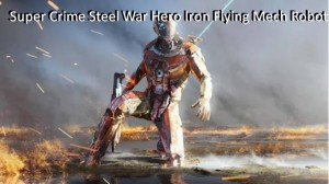 Super Crime Стальная война Герой Iron Flying Mech Robot + MOD