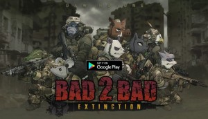 BAD 2 BAD: EXTINCTION + MOD
