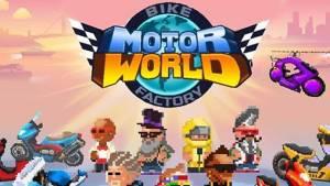 Motor World: Bike usine + MOD