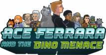 Ace Ferrara & amp; Die Dino-Bedrohung