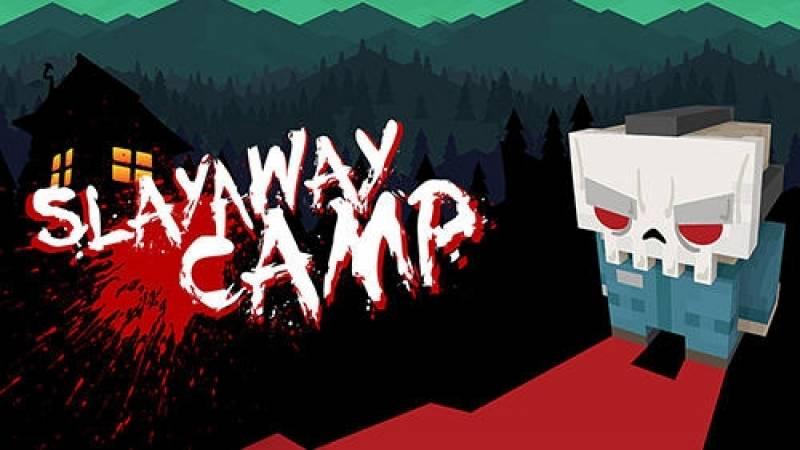Slayaway Camp