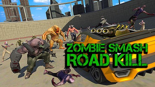 Zombie Smash: Road Kill + MOD