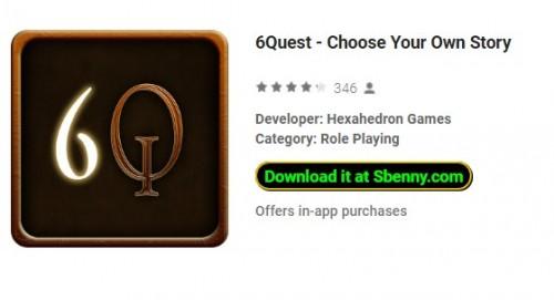 6Quest - выберите свою собственную историю + MOD
