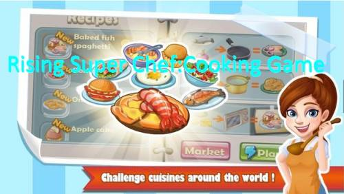 Rising Super Chef:Cooking Game + MOD